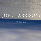 The Other River by Joel Harrison