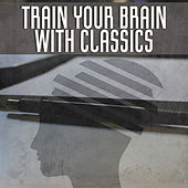 Train Your Brain with Classics – Most Famous Composers, Soft Piano Sounds, Learning with Classical Music de Studying Music