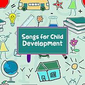Songs for Child Development – Soft Music for Baby, Soothing Sounds for Kids, Classical Piano Sounds by Calm Sleep Music Masters