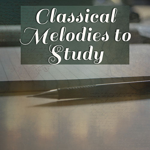 Classical Melodies to Study – Soft Sounds for Better Focus, Mind Control, Beautiful Classical Pieces by Konzentration Musik Welt