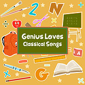 Genius Loves Classical Songs – Baby Music, Brain Power, Instrumental Sounds for Kids, Build Your Baby IQ, Mozart, Bach, Schubert by Kinderklassiker Welt