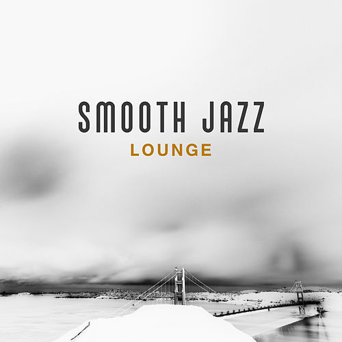 Play & Download Smooth Jazz Lounge – Calming Jazz Music, Rest with Smooth Sounds, Mellow Music, Relaxing Jazz by Acoustic Hits | Napster