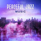 Peaceful Jazz Music – Smooth Jazz Sounds, Mind Relaxation, Stress Relief, Chilled Melodies by Jazz Lounge