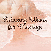 Relaxing Waves for Massage – Relaxing Music, New Age 2017 for Massage, Spa Treatments, Rest by Zen Meditation and Natural White Noise and New Age Deep Massage