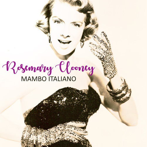 Play & Download Mambo Italiano by Rosemary Clooney | Napster