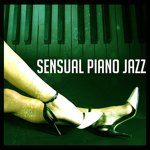 Sensual Piano Jazz – Romantic Music for Lovers, Erotic Jazz Sounds, Smooth Note, Beautiful Moments by Smooth Jazz Park