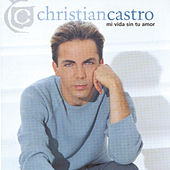 Play & Download Mi Vida Sin Tu Amor by Cristian Castro | Napster