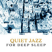 Quiet Jazz for Deep Sleep – Relaxing Jazz Music, Sounds for Sleep, Smooth Piano, Rest All Night by Chilled Jazz Masters
