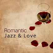 Romantic Jazz & Love – Sensual Music for Lovers, Smooth Jazz, Erotic Lounge, Sexy Jazz, Romantic Piano Music, Relaxation, Sensual Dance by Piano Love Songs