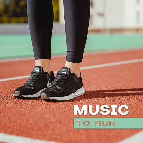 Music to Run – Chill Out Music, Stress Free, Running Workout, Good Energy, Deep Relaxation by Top 40