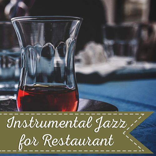 Instrumental Jazz for Restaurant – Chilled Jazz, Cocktail Party, Piano Bar, Cafe Music, Pure Relaxation, Meeting with Family, Best Smooth Jazz by Restaurant Music