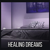 Healing Dreams – Pure Relaxation, Peaceful Mind, Soft Music for Sleep, Quiet Lullaby, Restful Sleep, Delicate Sounds at Goodnight by Relaxation - Ambient