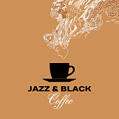 Play & Download Jazz & Black Coffee – Relaxing Piano, Music for Cafe, Restaurant, Relax, Smooth Jazz Cafe, Ambient Piano by Relaxing Piano Music | Napster