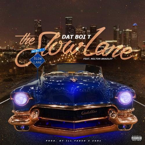 The Slow Lane by Dat Boi T