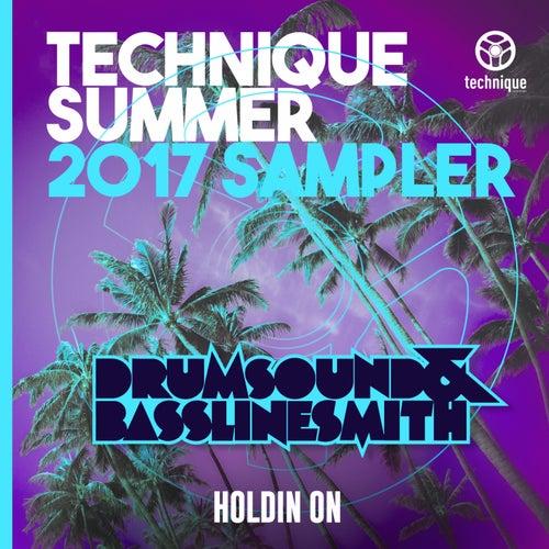 Holdin' On (Technique Summer 2017: Album Sampler) by Drumsound & Bassline Smith
