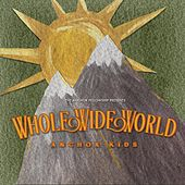 Whole Wide World by The Anchor Fellowship