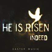 He Is Risen Indeed (Easter Music) by Mark Magnuson