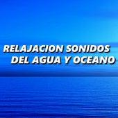 Relajacion Sonidos del Agua y Oceano de Relajacion Sonidos Del Agua y Oceano