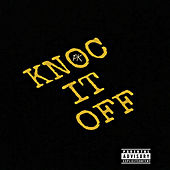 Knoc It Off by PK