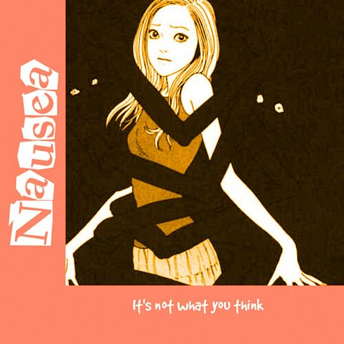Its Not What You Think by Nausea