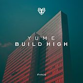Build High by Yume