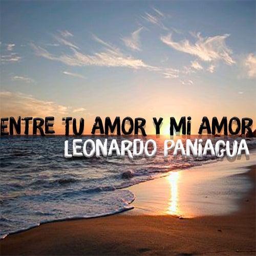 Play & Download Entre Tu Amor y Mi Amor by Leonardo Paniagua | Napster