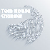 Tech House Changer by Various Artists
