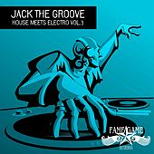 Jack the Groove, Vol. 3 (House Meets Electro) by Various Artists