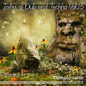 Tales of Dub and Techno, Vol. 13 by Various Artists