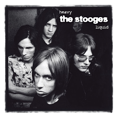 Heavy Liquid 'The Album' by The Stooges