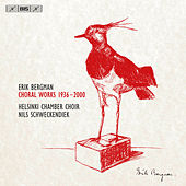 Erik Bergman: Choral Works (1936-2000) by Various Artists