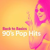 Back to Basics 90's Pop Hits by Various Artists