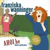 Ahoibe von Franziska Wanninger