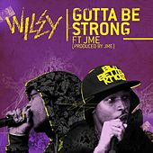 Gotta Be Strong by Wiley