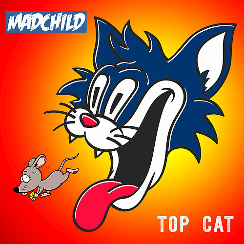 Play & Download Top Cat by Madchild | Napster