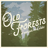 Old Forests by National Park Radio
