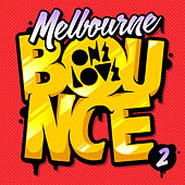 Melbourne Bounce 2 by Various Artists