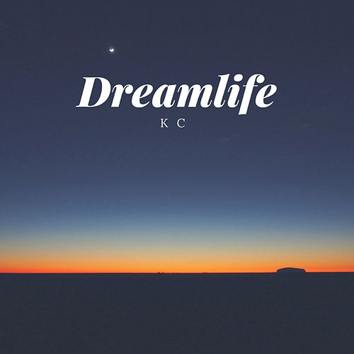 Dreamlife by KC (Trance)