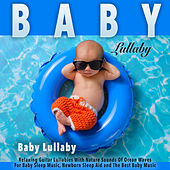 Baby Lullaby: Relaxing Guitar Lullabies by Einstein Baby Lullaby Academy