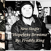 Hopeless Dreamz by Freddy King