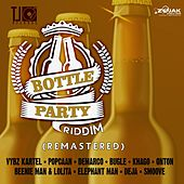 Bottle Party Riddim (Remastered) by Various Artists
