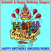 Happy Birthday (Happy Birthday Singers Remix) by Schmitti