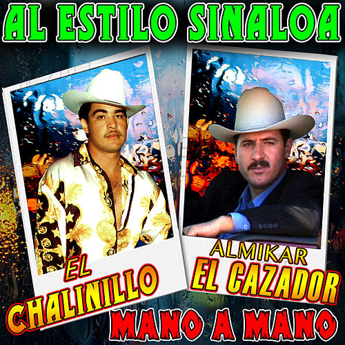 Play & Download Mano A Mano: 20 Exitos Sinaloenses by El Chalinillo | Napster