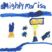 Mighty Marisa by Mr. Steve