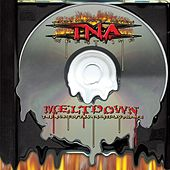 Meltdown: The Music of Tna Wrestling Volume 2 by TNA Wrestling