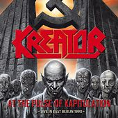 Play & Download At the pulse of kapitulation - Live in east Berlin 1990 by Kreator | Napster