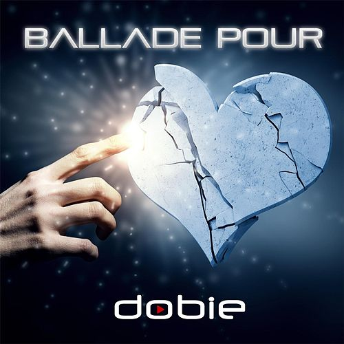 Play & Download Ballade pour by Dobie | Napster