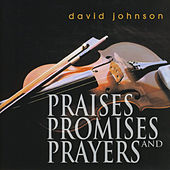 Play & Download Praises, Promises, and Prayers by David Johnson | Napster