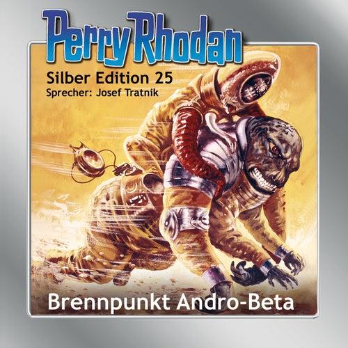 Brennpunkt Andro-Beta - Perry Rhodan - Silber Edition 25 von K.H. Scheer, Kurt Mahr, William Voltz, H.G. Ewers, Clark Darlton