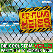 Play & Download Achtung Heiss - Die coolsten Partyhits im Sommer 2008 by Various Artists | Napster